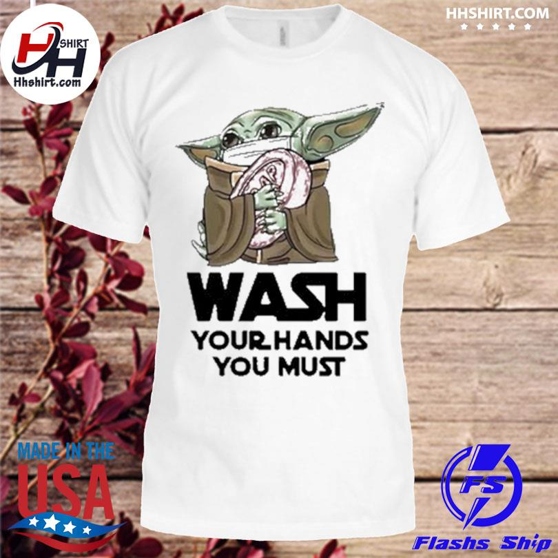 Baby Yoda wash your hands shirt