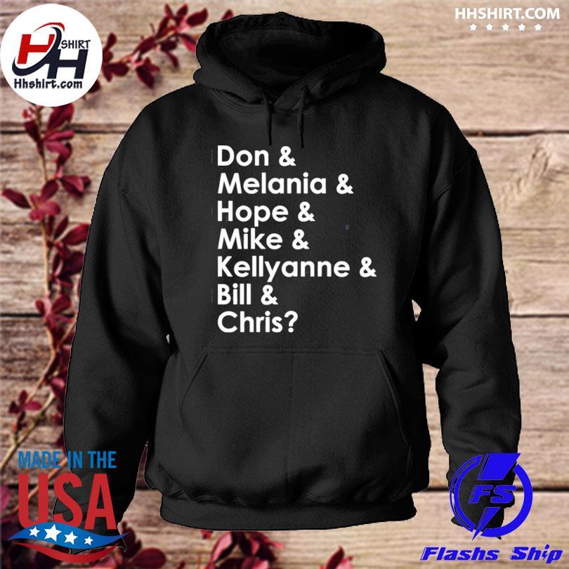 Don melania hope mike kellyanne bill chris s hoodie