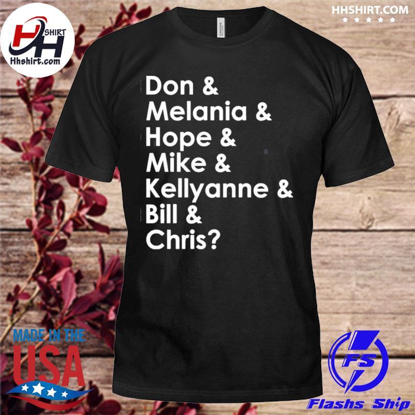Don melania hope mike kellyanne bill chris shirt