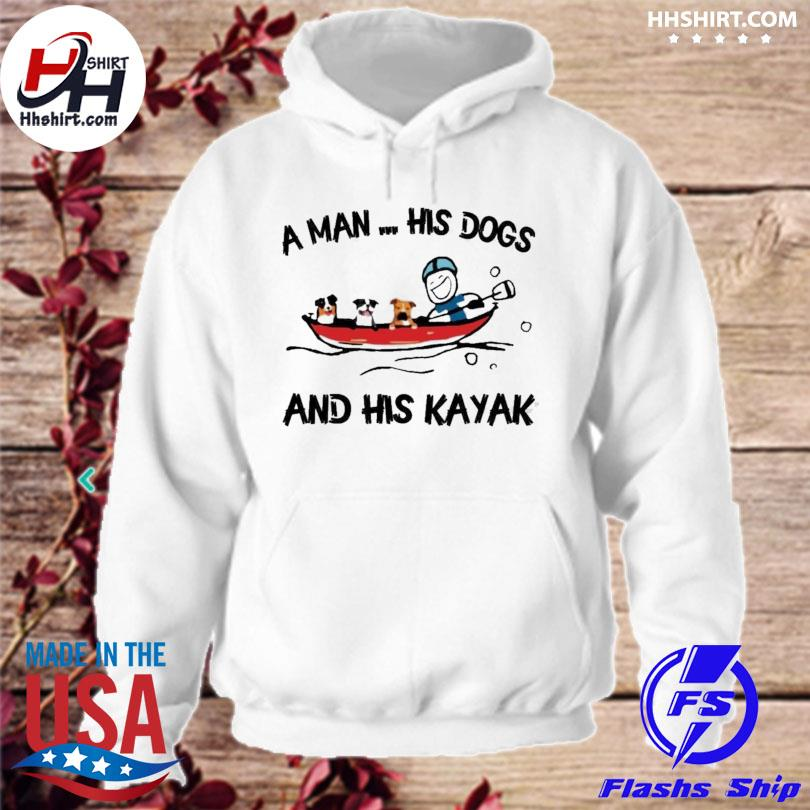 Official a man his dog and his kayak s hoodie