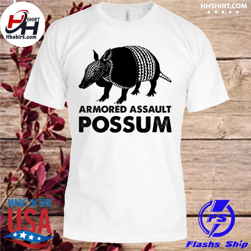 Official Armored assault possum shirt