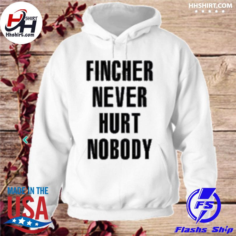 Official fincher never hurt nobody s hoodie