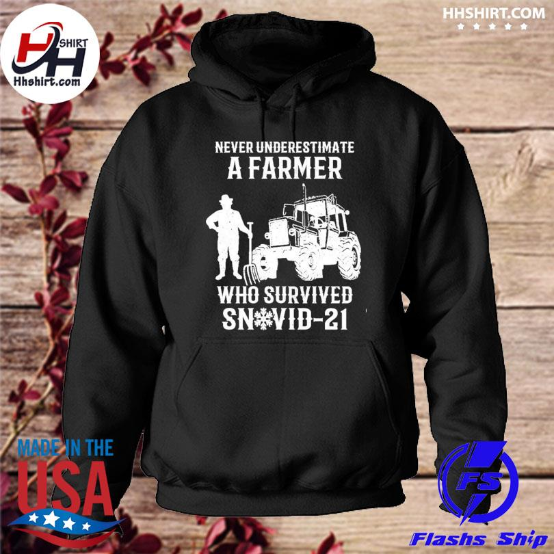 Never underestimate a farmer who survived snovid 21 s hoodie