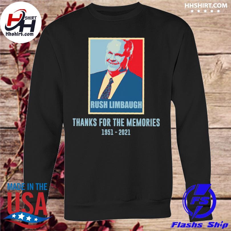 Rush Limbaugh thanks for the memories 1951 2021 s sweatshirt